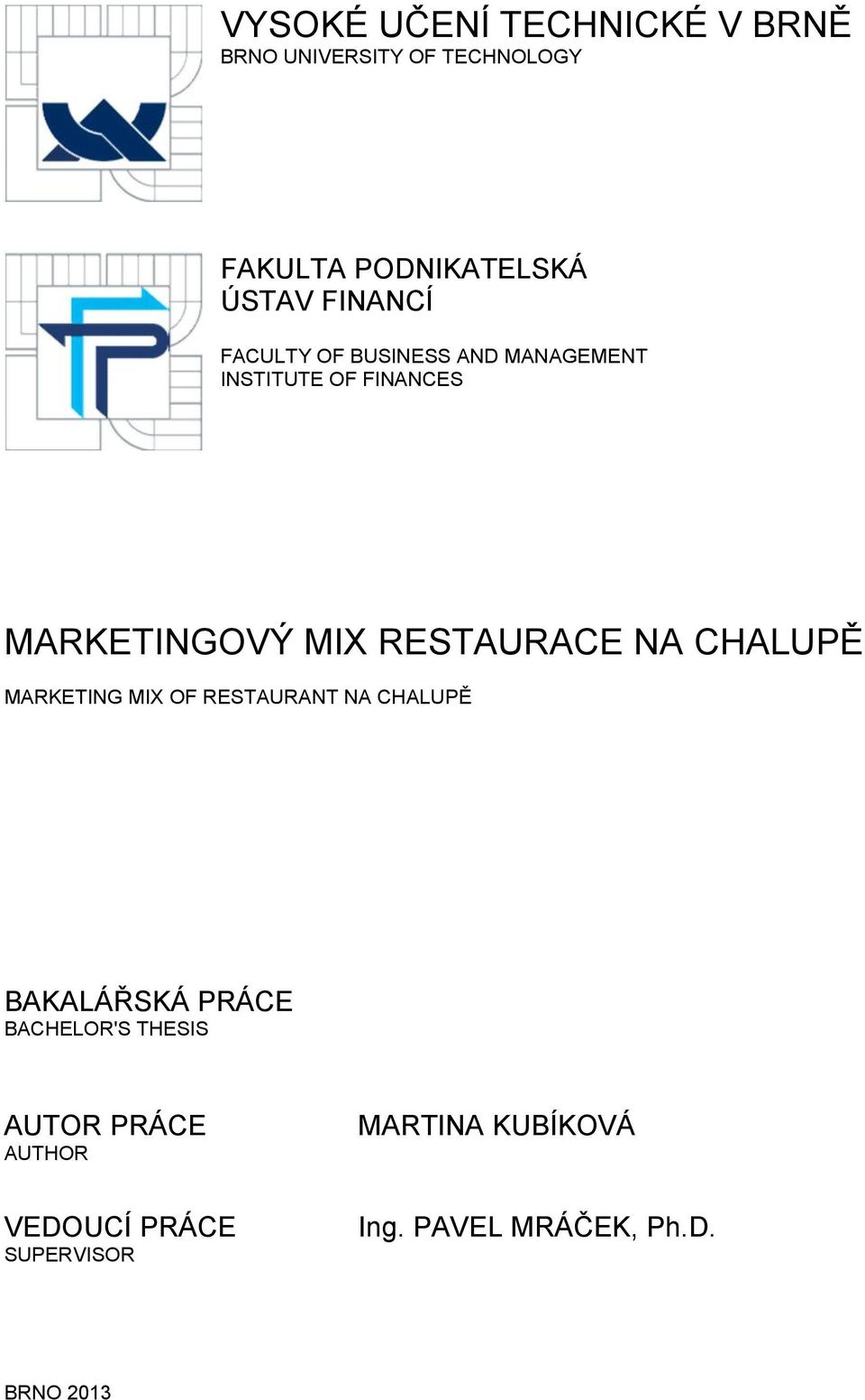 RESTAURACE NA CHALUPĚ MARKETING MIX OF RESTAURANT NA CHALUPĚ BAKALÁŘSKÁ PRÁCE BACHELOR'S