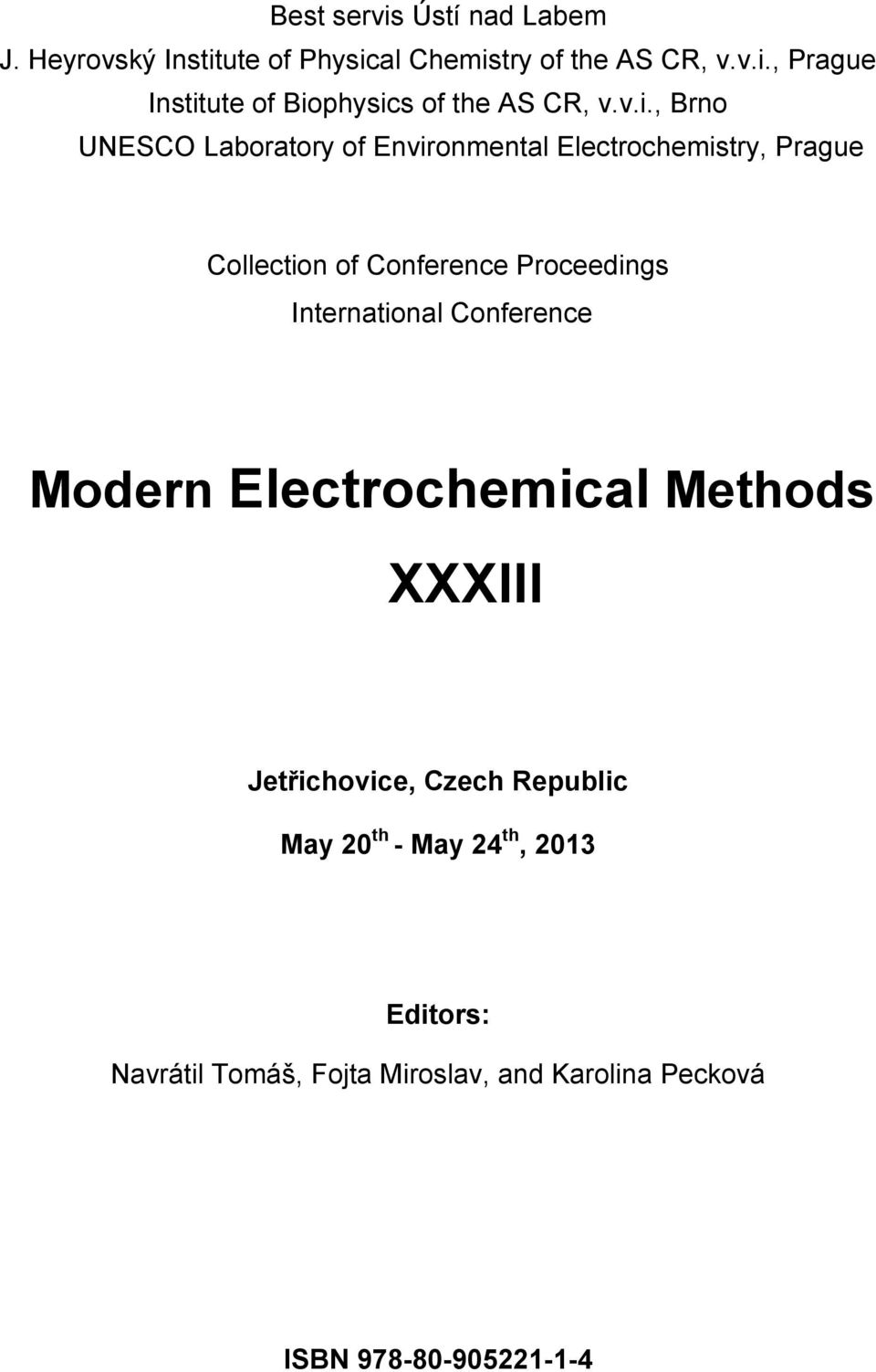 International Conference Modern Electrochemical Methods XXXIII Jetřichovice, Czech Republic May 20 th - May 24