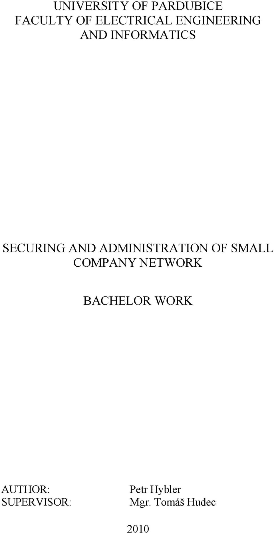 ADMINISTRATION OF SMALL COMPANY NETWORK BACHELOR