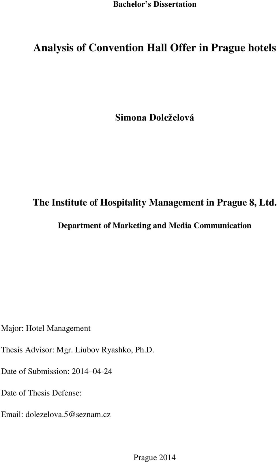 Department of Marketing and Media Communication Major: Hotel Management Thesis Advisor: