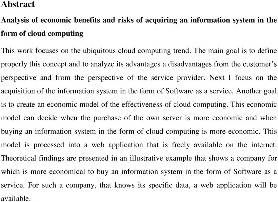 Next I focus on the acquisition of the information system in the form of Software as a service. Another goal is to create an economic model of the effectiveness of cloud computing.