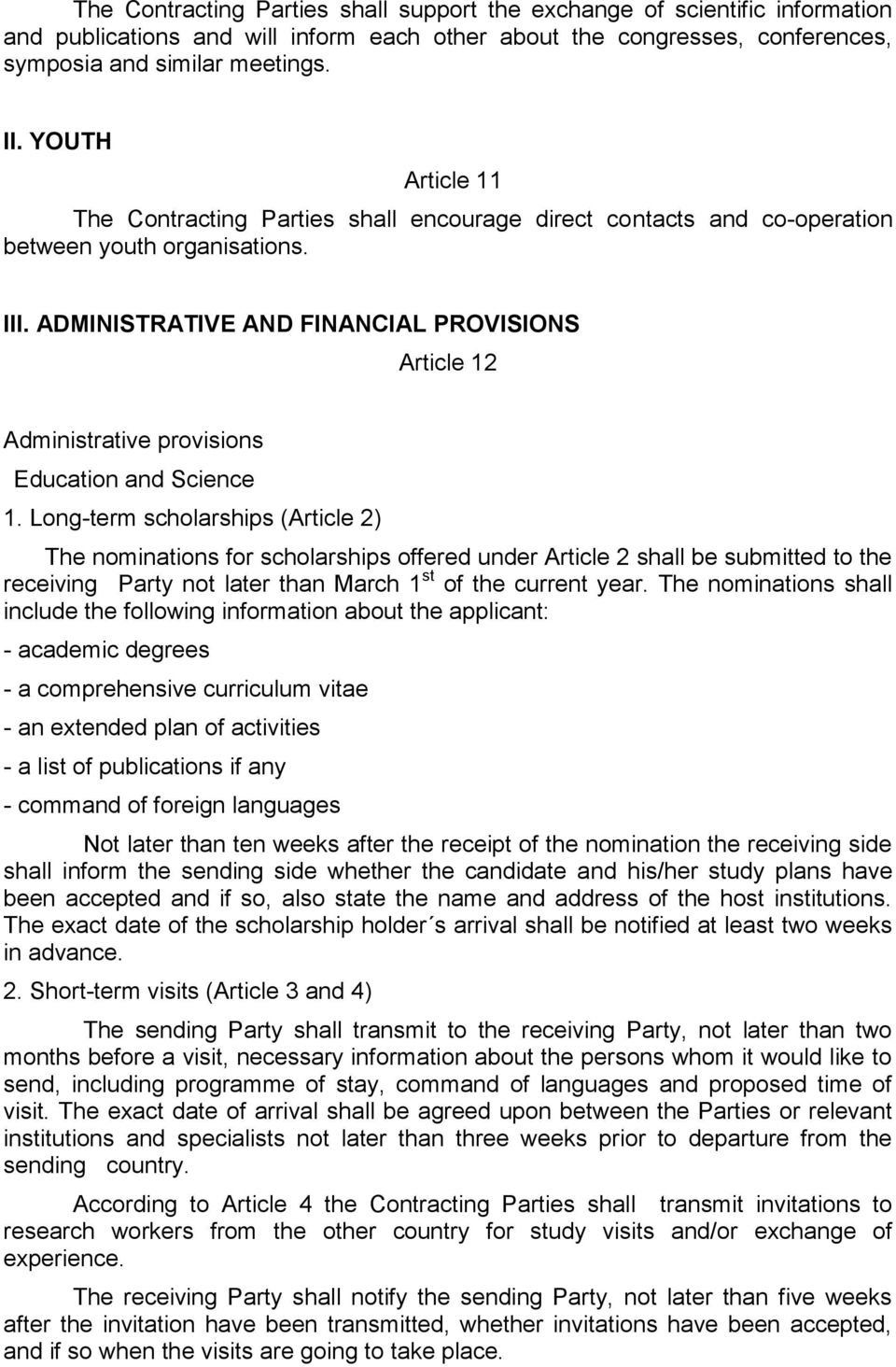 ADMINISTRATIVE AND FINANCIAL PROVISIONS Article 12 Administrative provisions Education and Science 1.