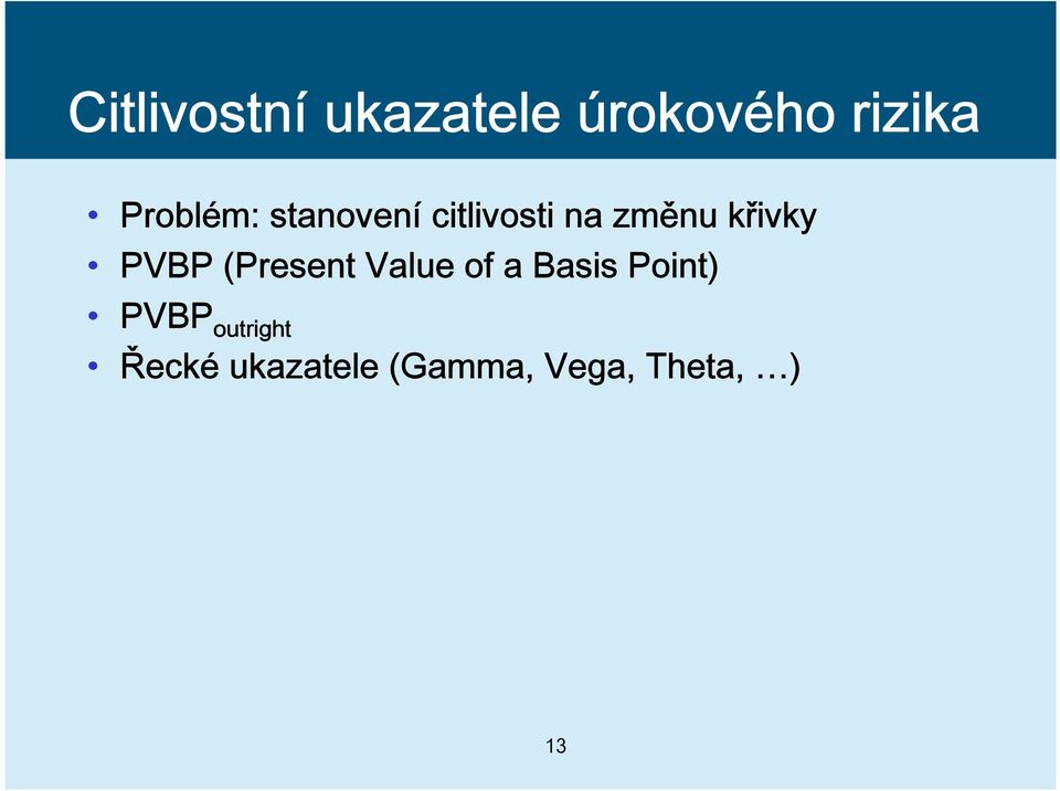 křivky PVBP (Present Value of a Basis Point)