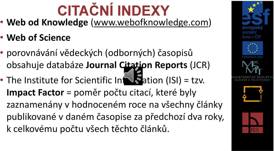 Reports (JCR) The Institute for Scientific Information (ISI) = tzv.