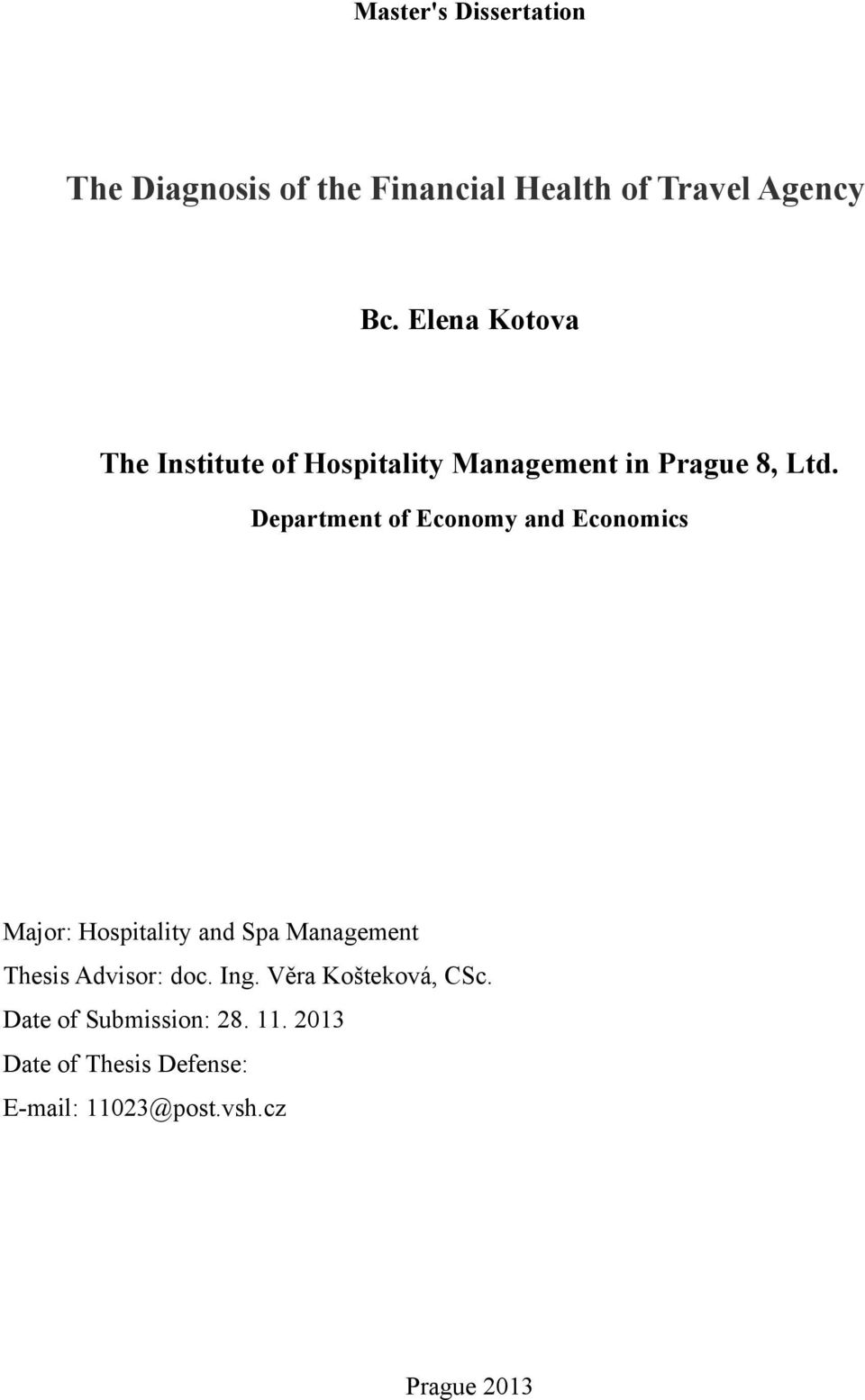 Department of Economy and Economics Major: Hospitality and Spa Management Thesis Advisor:
