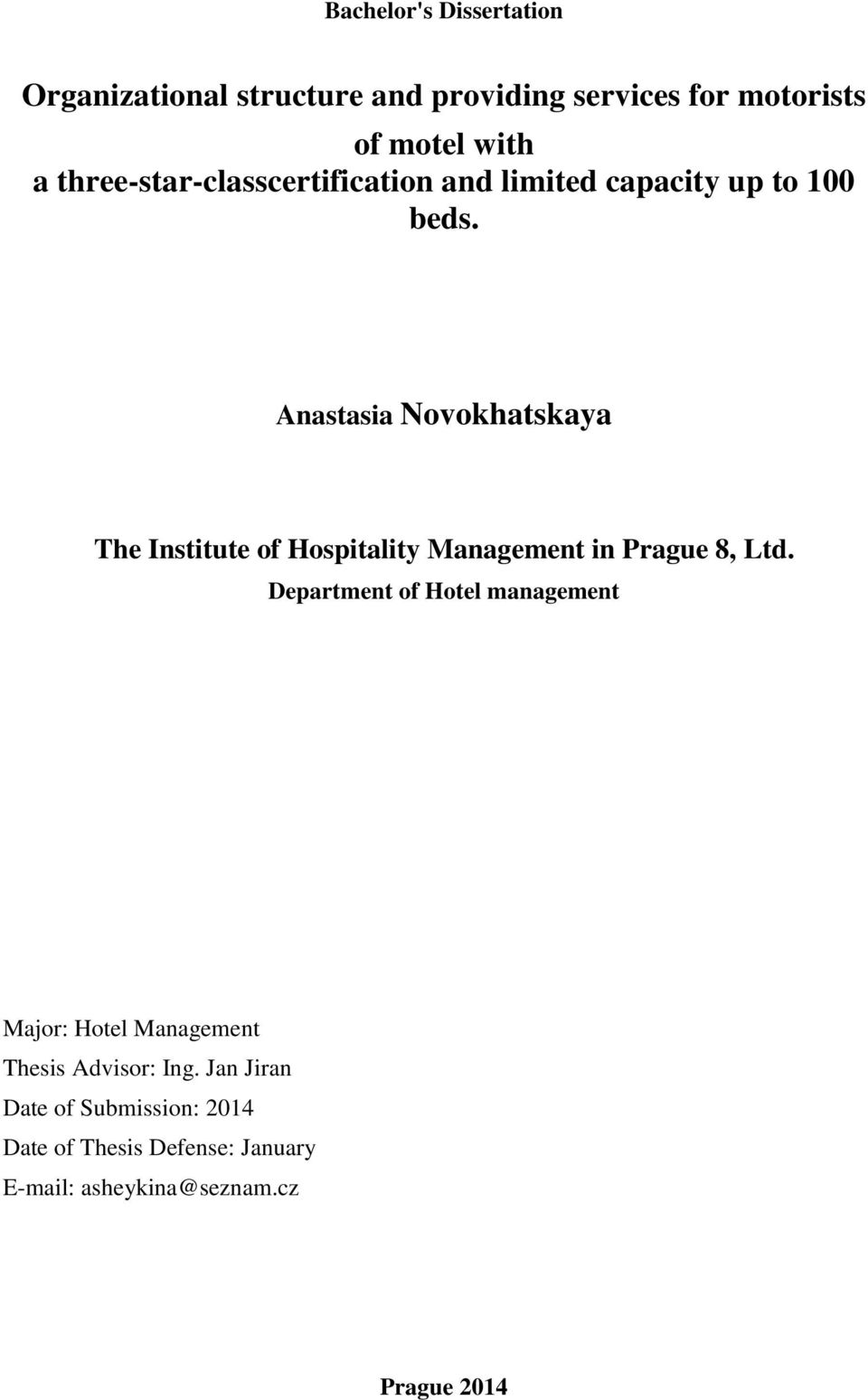 Anastasia Novokhatskaya The Institute of Hospitality Management in Prague 8, Ltd.