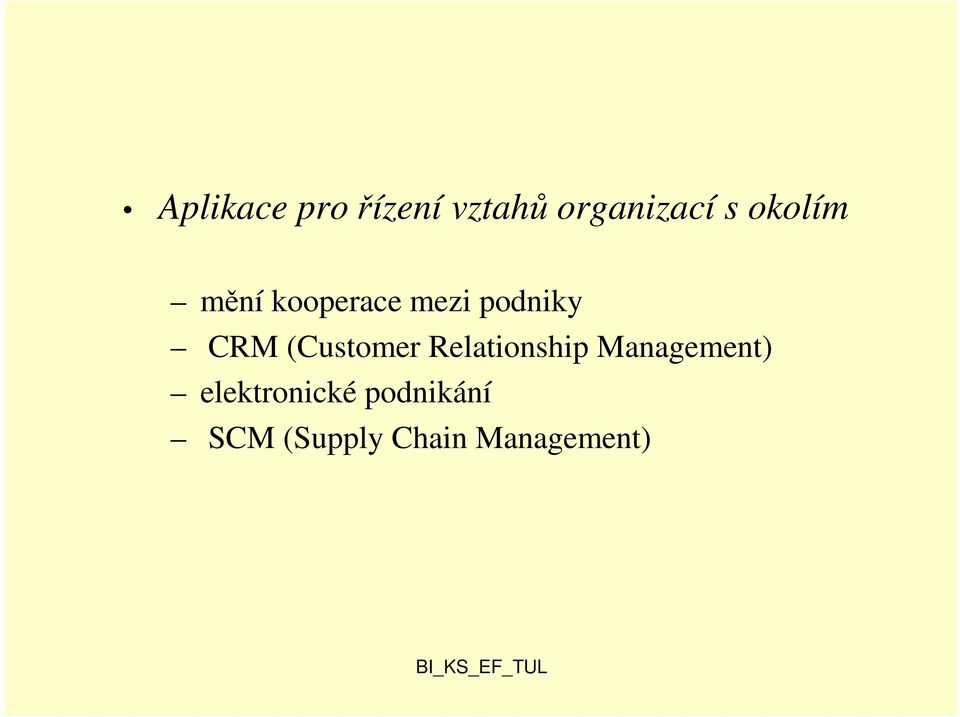 (Customer Relationship Management)