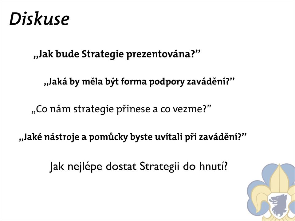 ,,co nám strategie přinese a co vezme?