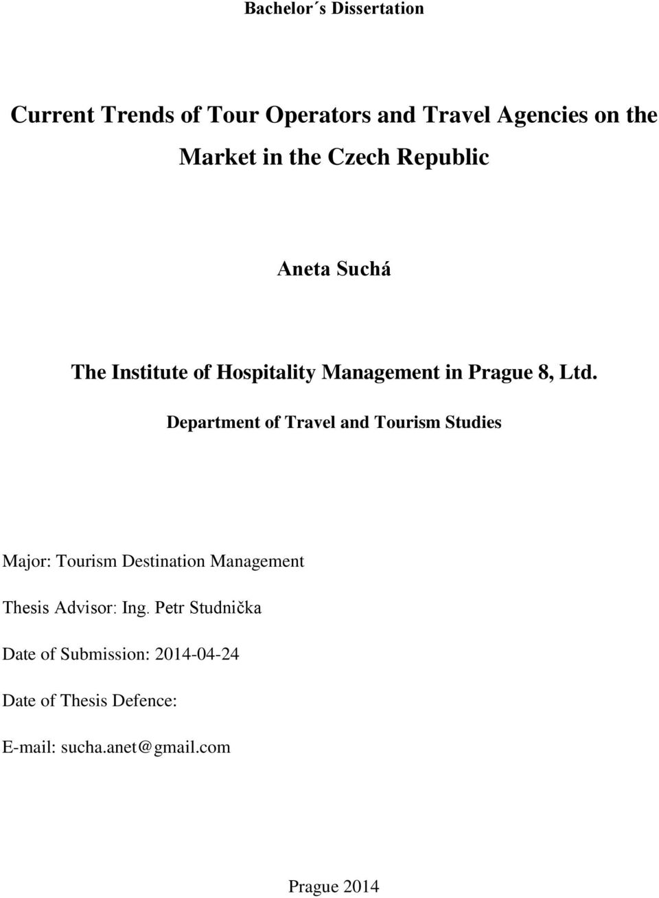 Department of Travel and Tourism Studies Major: Tourism Destination Management Thesis Advisor: Ing.