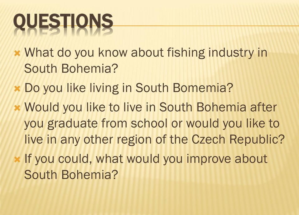 Would you like to live in South Bohemia after you graduate from school or