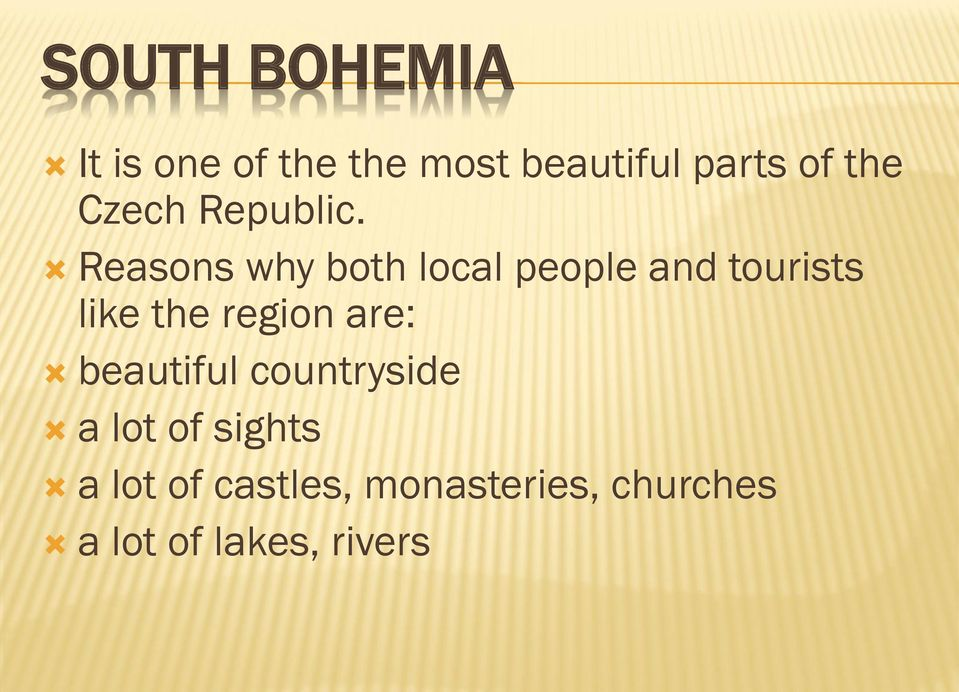 Reasons why both local people and tourists like the region