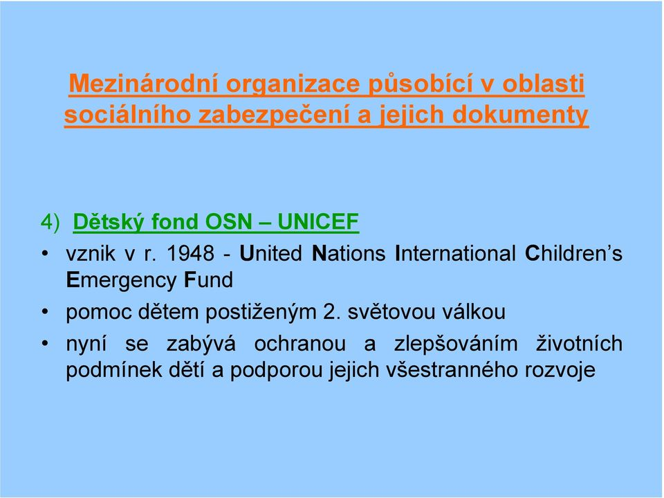 1948 - United Nations International Children s Emergency Fund pomoc dětem
