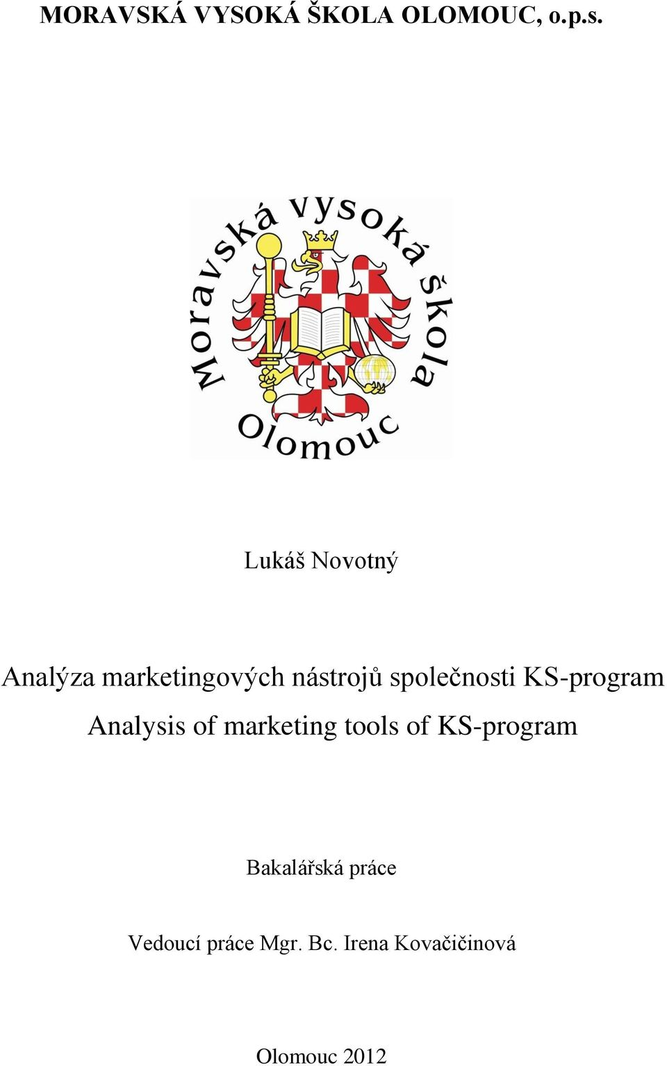 společnosti KS-program Analysis of marketing tools of