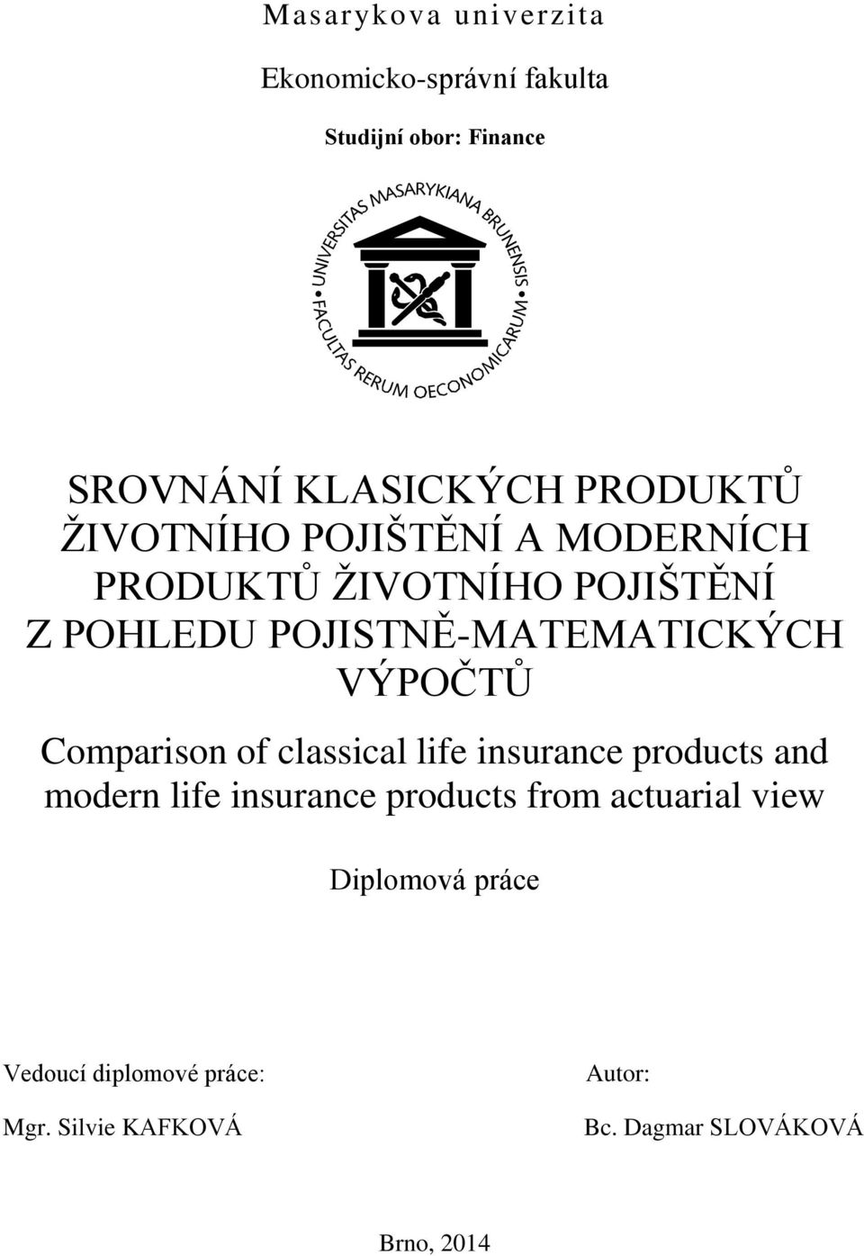 Comparison of classical life insurance products and modern life insurance products from actuarial