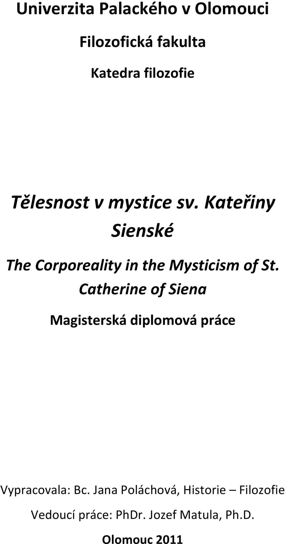 Kateřiny Sienské The Corporeality in the Mysticism of St.