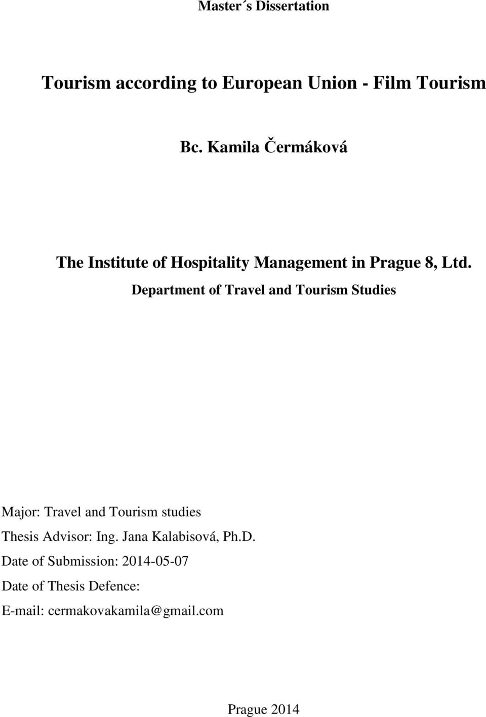 Department of Travel and Tourism Studies Major: Travel and Tourism studies Thesis Advisor: