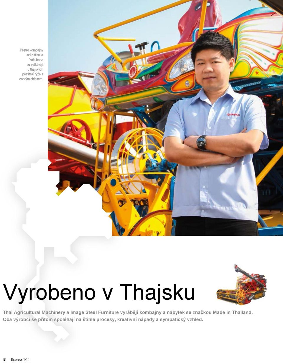Vyrobeno v Thajsku Thai Agricultural Machinery a Image Steel Furniture