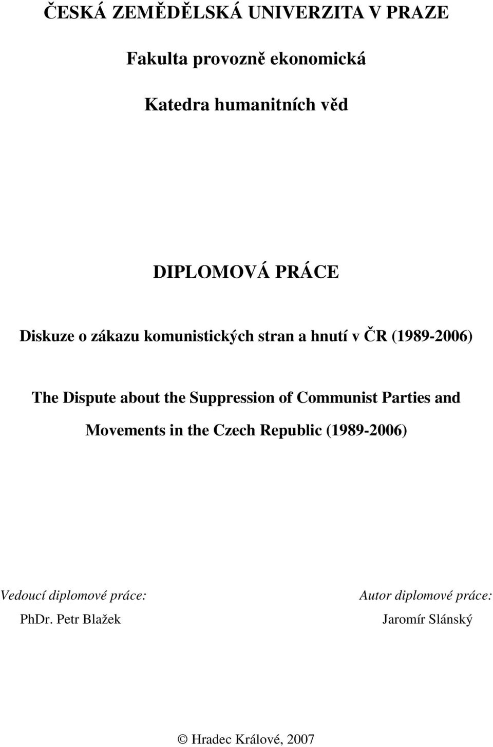 about the Suppression of Communist Parties and Movements in the Czech Republic (1989-2006)