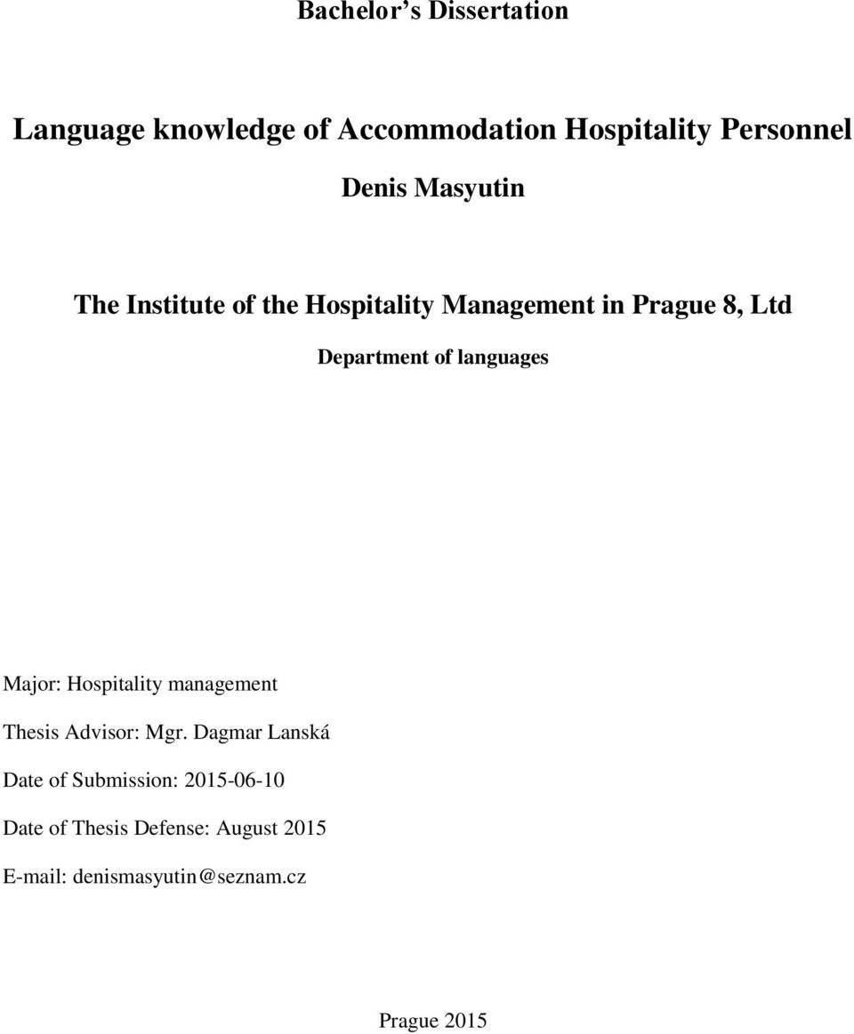 languages Major: Hospitality management Thesis Advisor: Mgr.