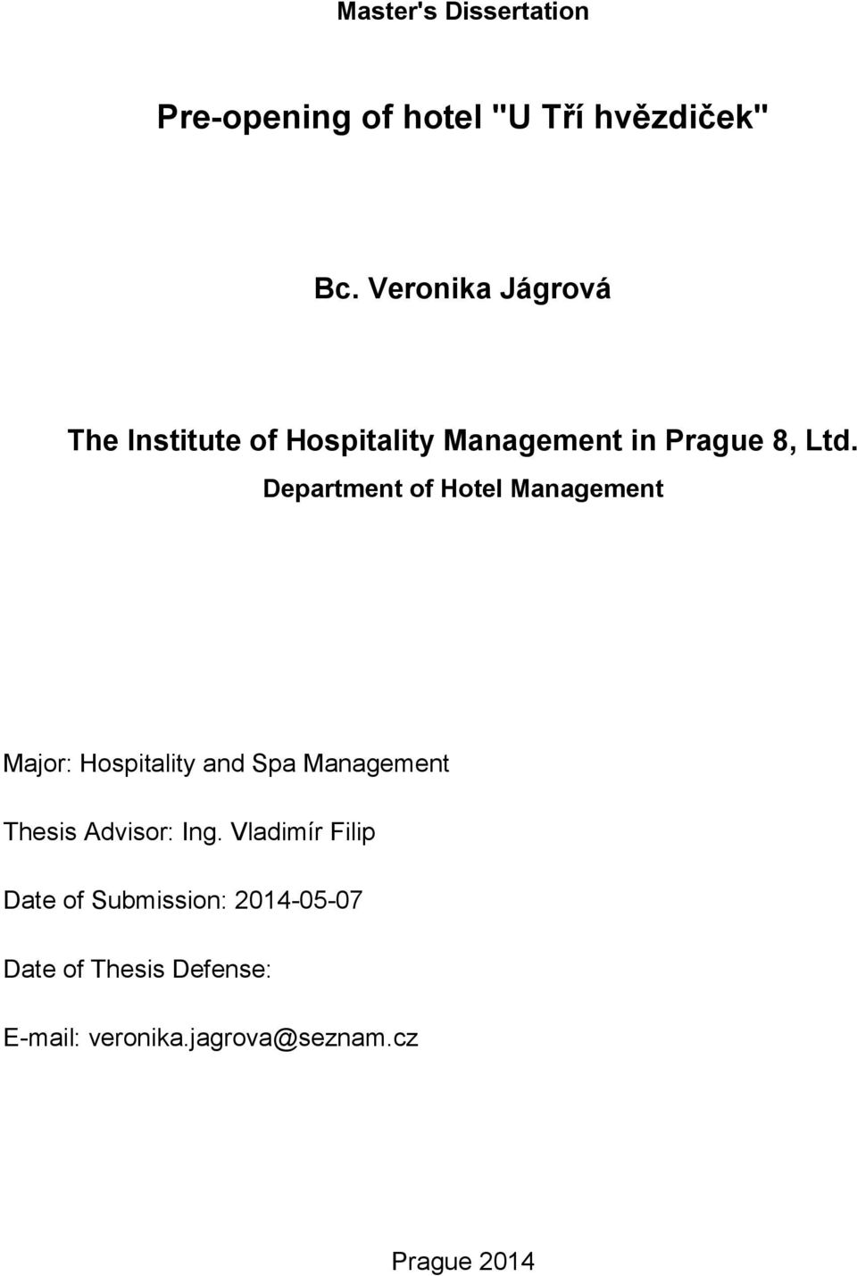 Department of Hotel Management Major: Hospitality and Spa Management Thesis Advisor: