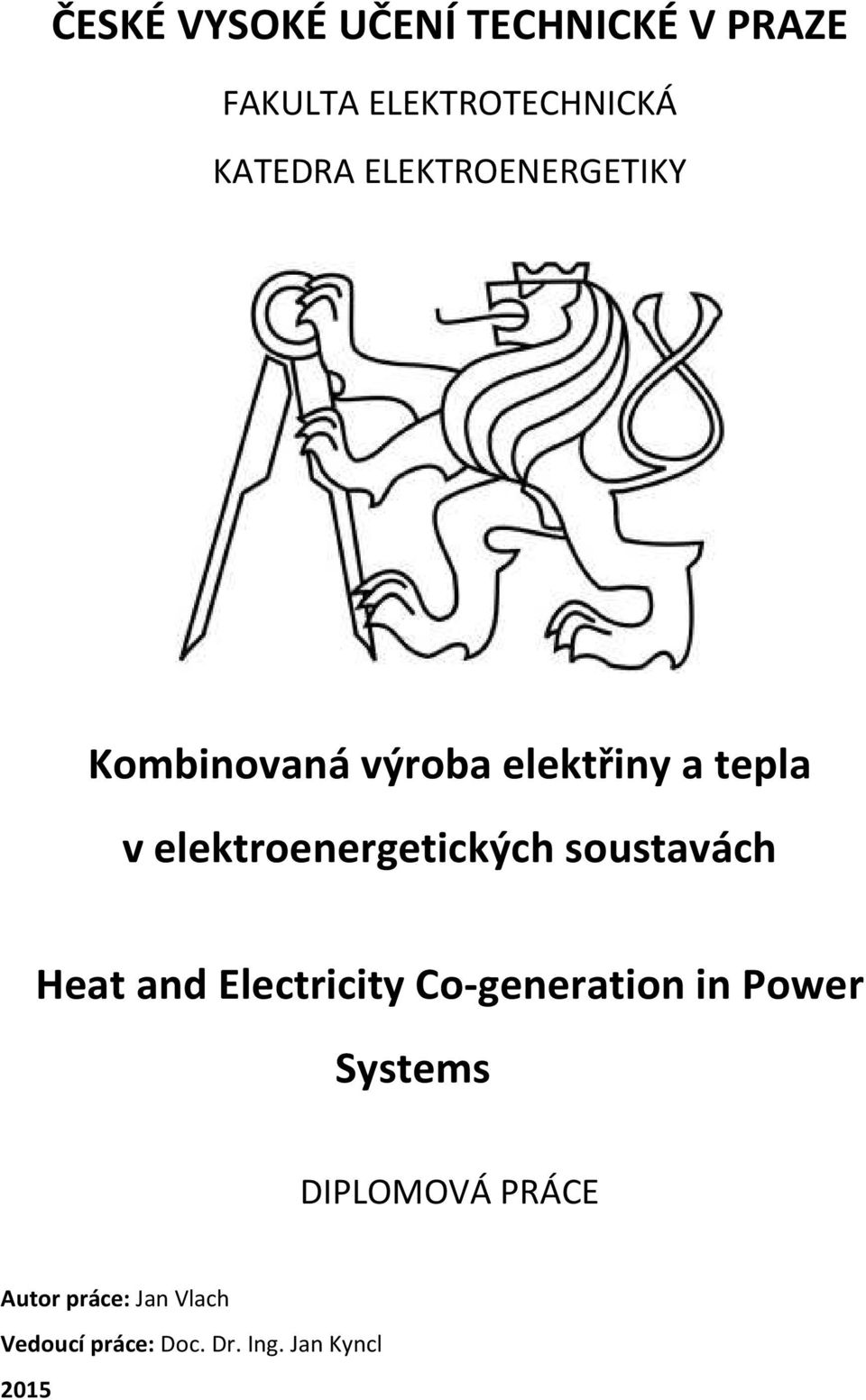 elektroenergetických soustavách Heat and Electricity Co-generation in