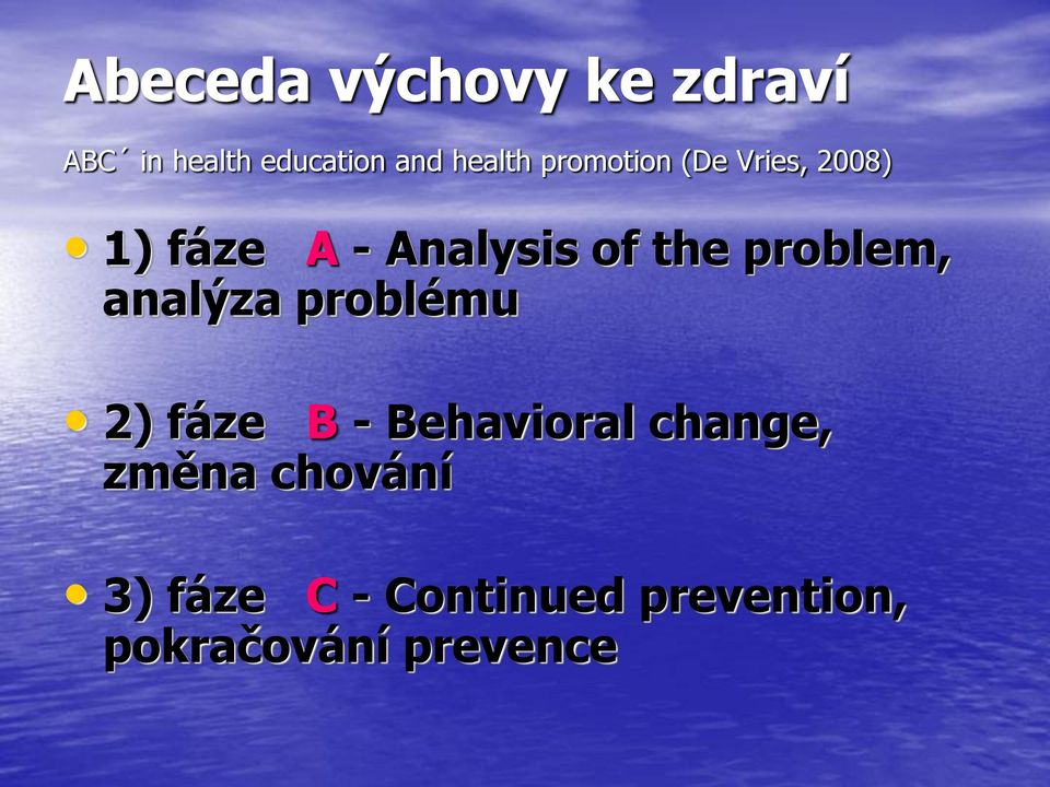 problem, analýza problému 2) fáze B - Behavioral change,