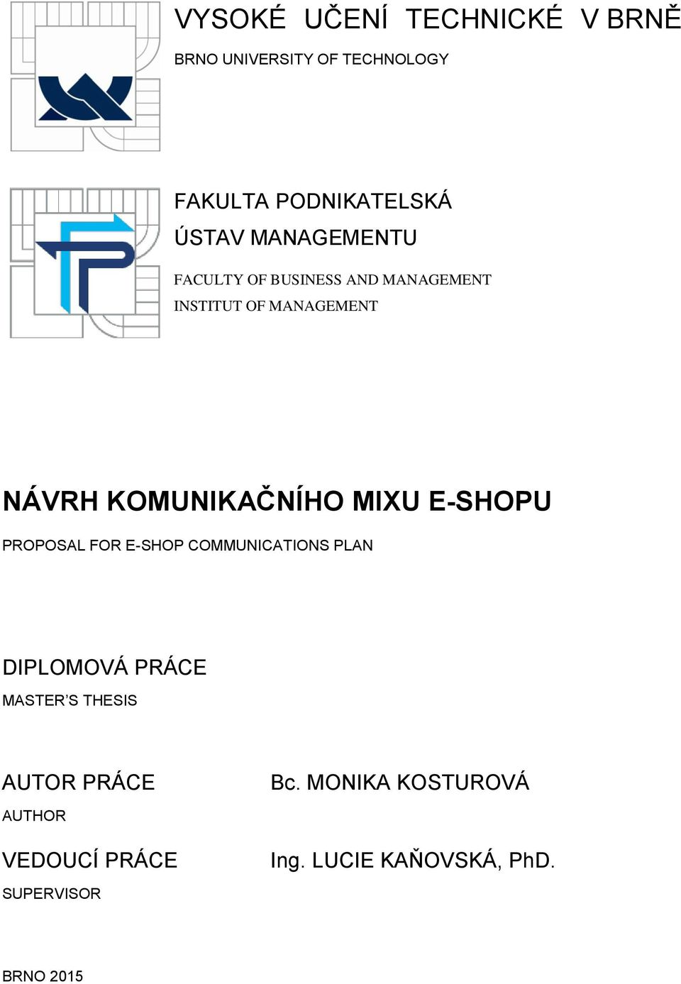 MIXU E-SHOPU PROPOSAL FOR E-SHOP COMMUNICATIONS PLAN DIPLOMOVÁ PRÁCE MASTER S THESIS AUTOR