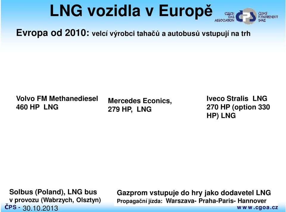 HP (option 330 HP) LNG Solbus (Poland), LNG bus v provozu (Wabrzych, Olsztyn) 30.10.