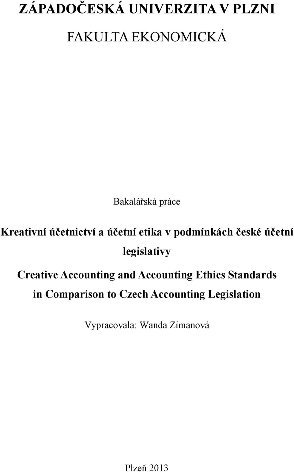 legislativy Creative Accounting and Accounting Ethics Standards in