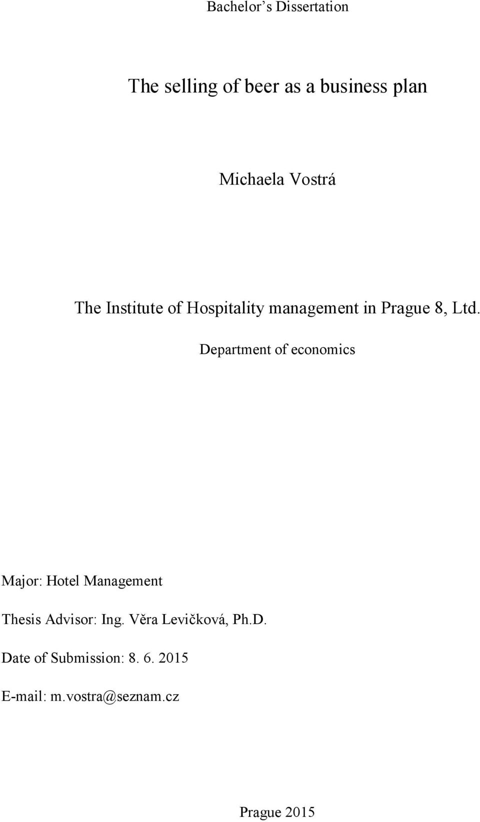 Department of economics Major: Hotel Management Thesis Advisor: Ing.
