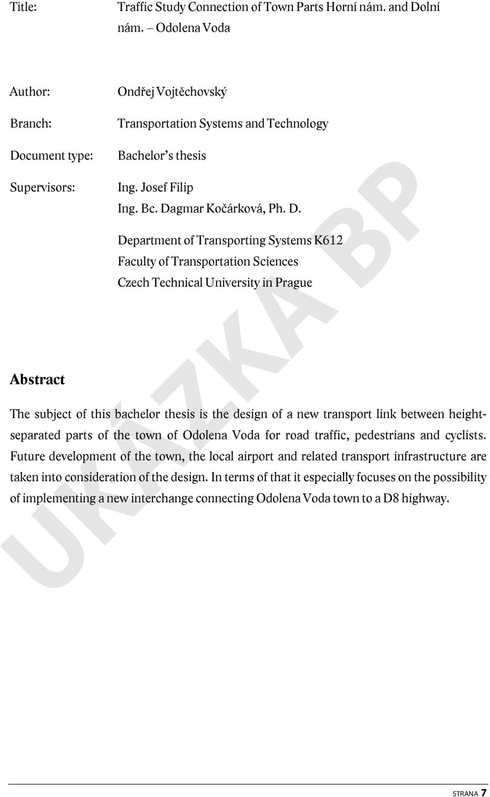 cument type: Supervisors: Abstract Bachelor s thesis Ing. Josef Filip Ing. Bc. Da