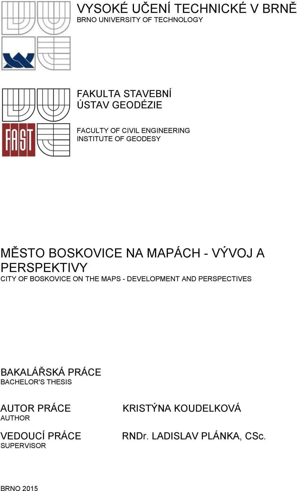 PERSPEKTIVY CITY OF BOSKOVICE ON THE MAPS - DEVELOPMENT AND PERSPECTIVES BAKALÁŘSKÁ PRÁCE