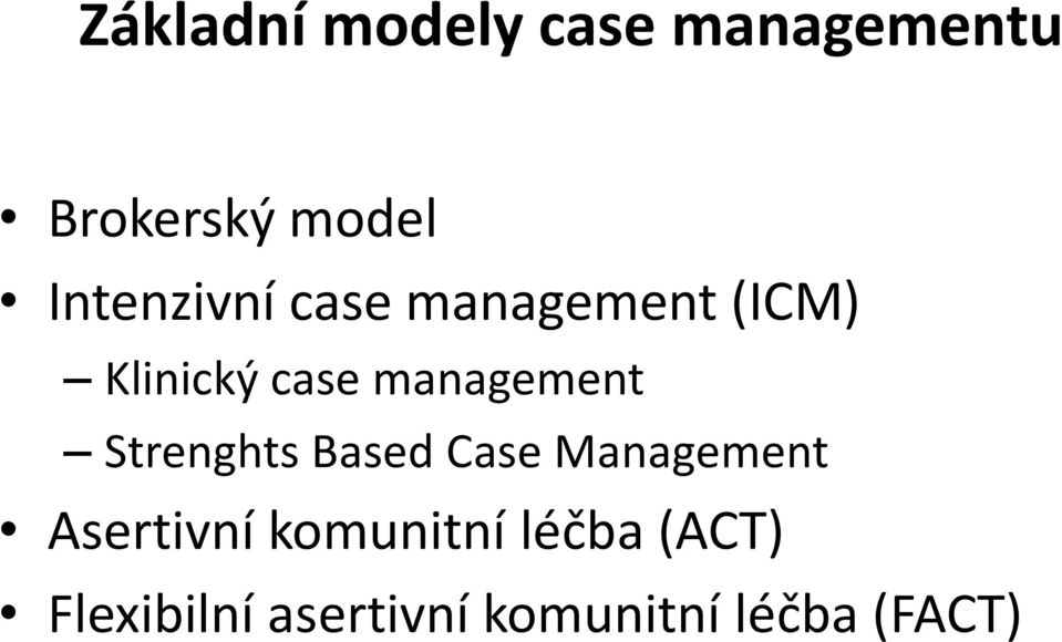 management Strenghts Based Case Management Asertivní