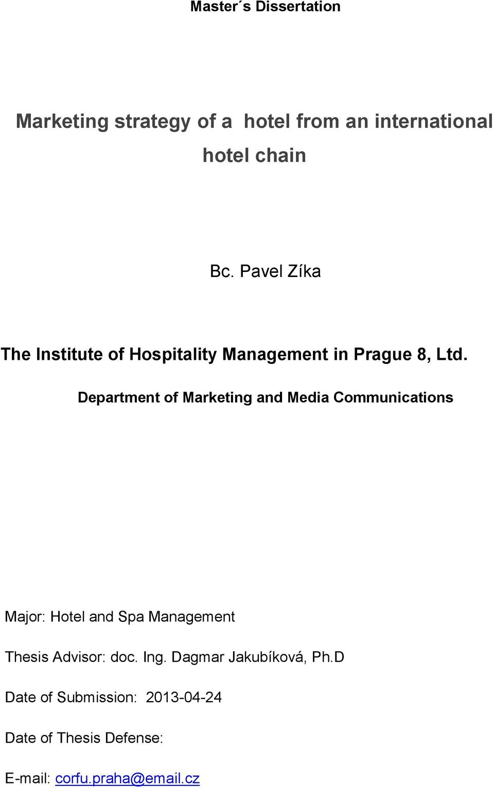 Department f Marketing and Media Cmmunicatins Majr: Htel and Spa Management Thesis