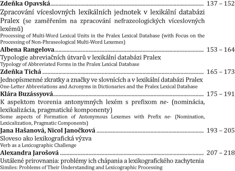 Pralex Lexical Database (with Focus on the Processing of Non-Phraseological Multi-Word Lexemes) Albena Rangelova.