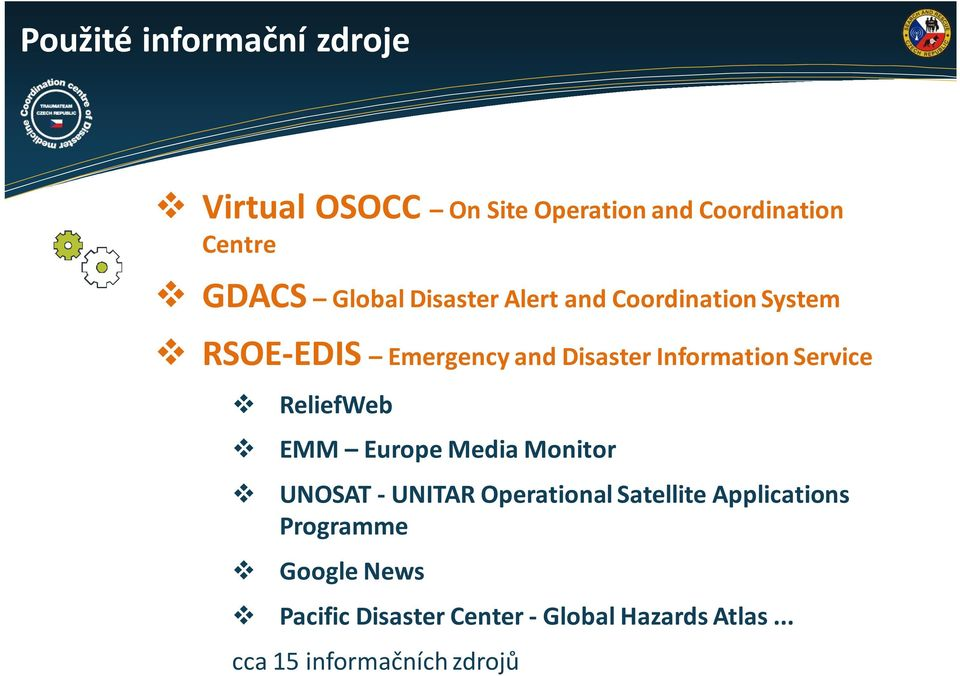 Service v v v v ReliefWeb EMM Europe Media Monitor UNOSAT -UNITAR Operational Satellite