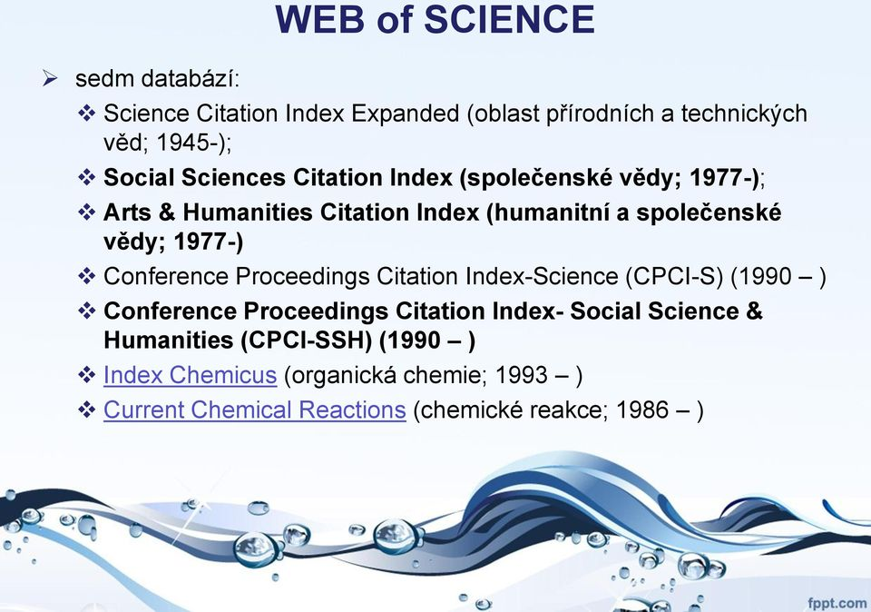 1977-) Conference Proceedings Citation Index-Science (CPCI-S) (1990 ) Conference Proceedings Citation Index- Social