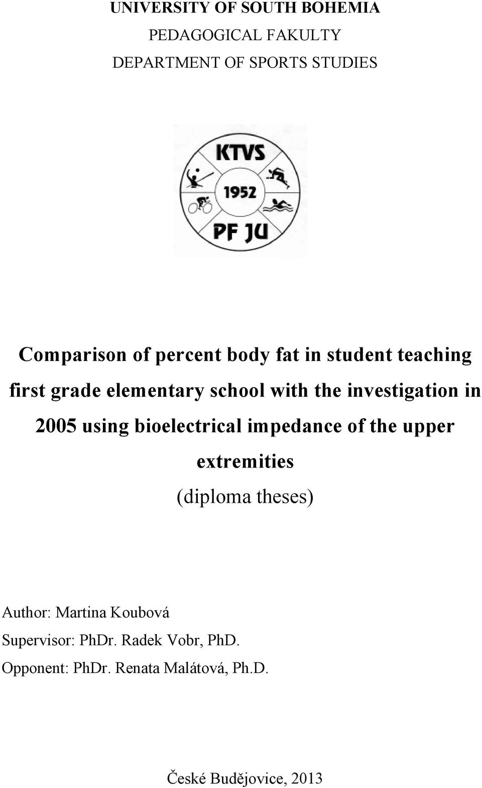 2005 using bioelectrical impedance of the upper extremities (diploma theses) Author: Martina