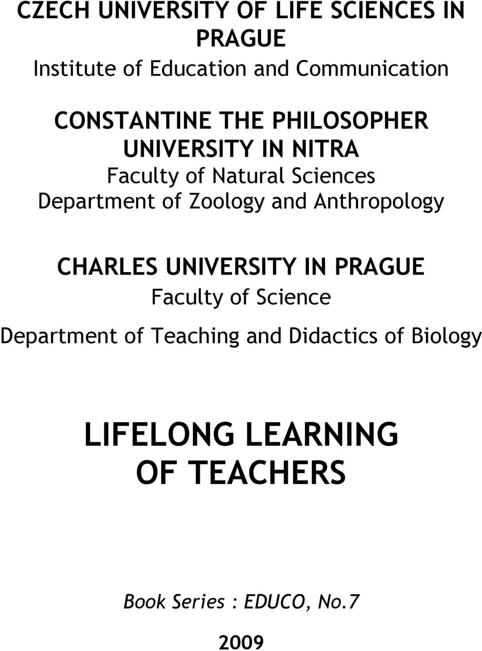of Zoology and Anthropology CHARLES UNIVERSITY IN PRAGUE Faculty of Science Department