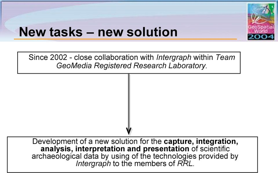 Development of a new solution for the capture, integration, analysis,