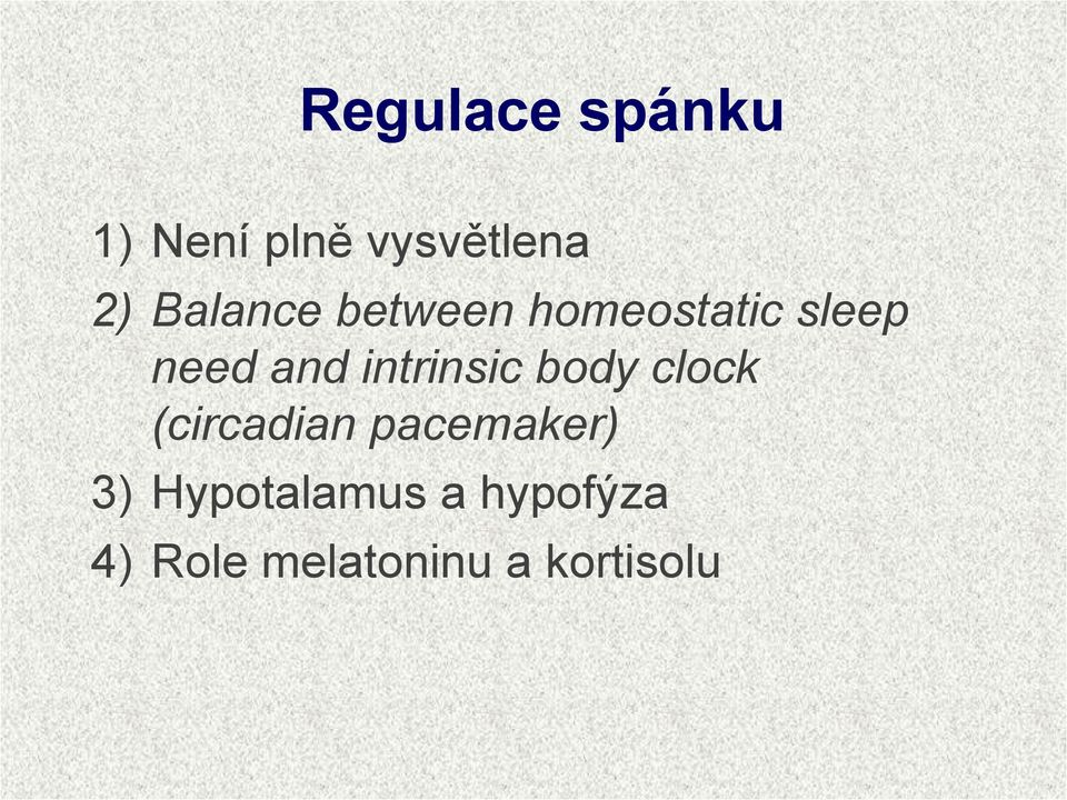 intrinsic body clock (circadian pacemaker) 3)