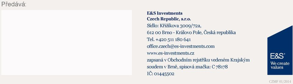 +420 511 180 641 office.czech@es-investments.