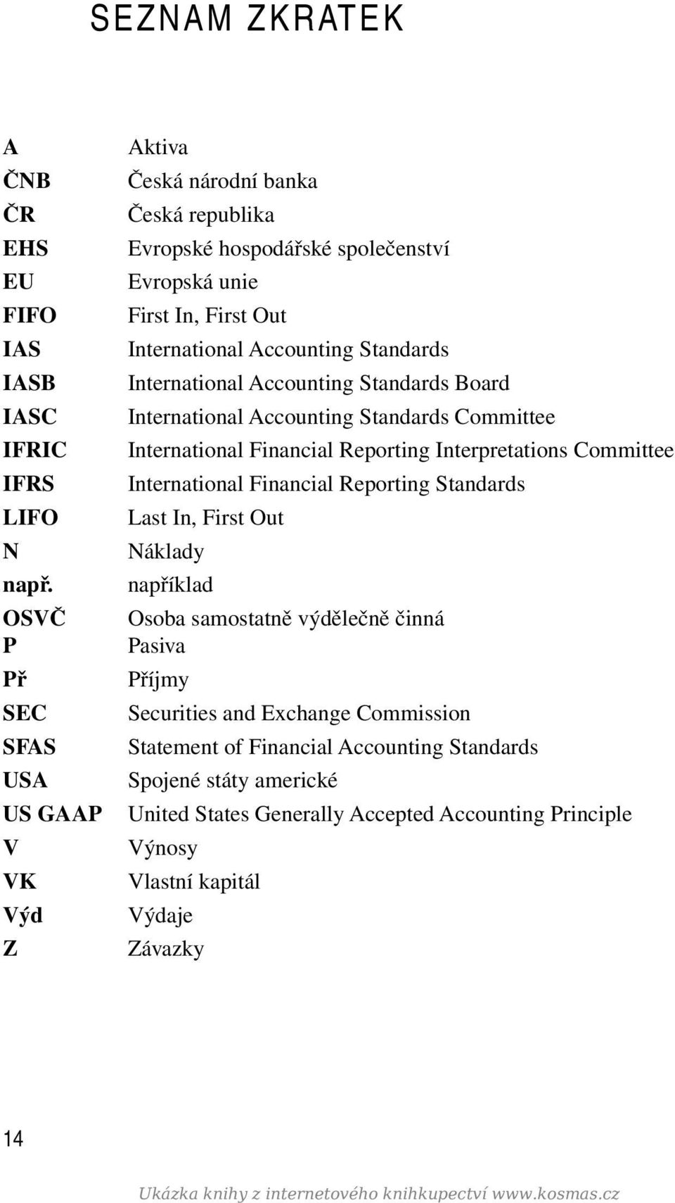 International Accounting Standards Board International Accounting Standards Committee International Financial Reporting Interpretations Committee International Financial Reporting Standards Last