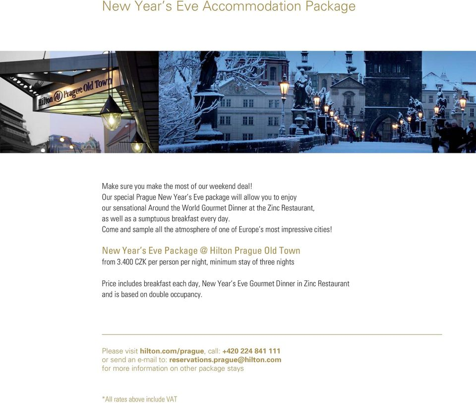 Come and sample all the atmosphere of one of Europe s most impressive cities! New Year s Eve Package @ Hilton Prague Old Town from 3.