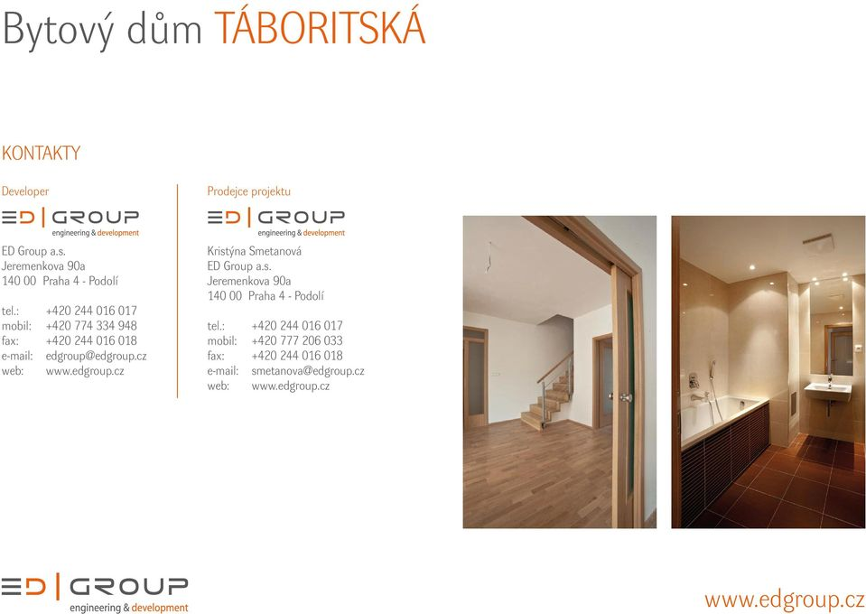 : +420 244 016 017 mobil: +420 774 334 948 fax: +420 244 016 018 e-mail: edgroup@edgroup.