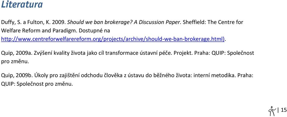 org/projects/archive/should we ban brokerage.html). Quip, 2009a.