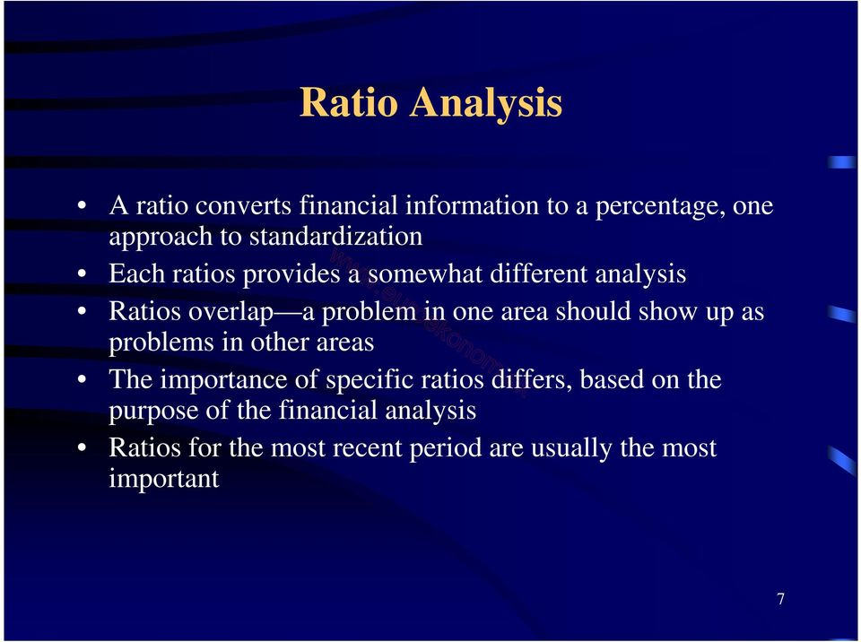 one area should show up as problems in other areas The importance of specific ratios differs,
