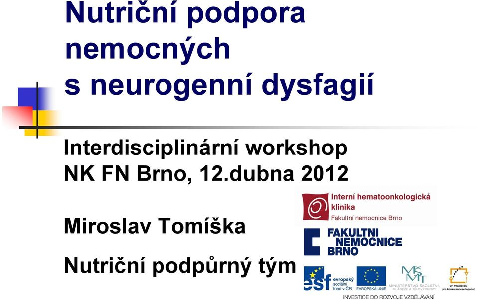 Interdisciplinární workshop NK FN