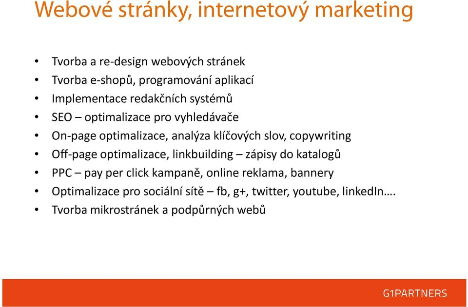 copywriting Off-page optimalizace, linkbuilding zápisy do katalogů PPC pay per click kampaně, online reklama,