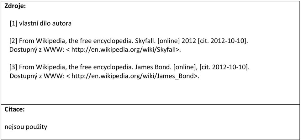org/wiki/skyfall>. [3] From Wikipedia, the free encyclopedia. James Bond.